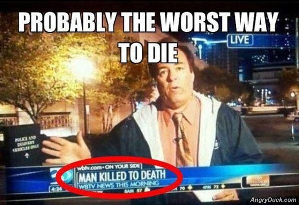 Name:  Worst_Way_To_Die.jpg Views: 339 Size:  52.6 KB