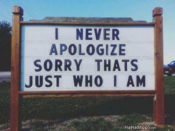 Name:  I_Never_Apologize.jpg Views: 277 Size:  38.8 KB